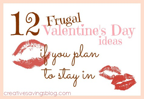 12 Frugal Valentine Day Ideas If You Plan to Stay In