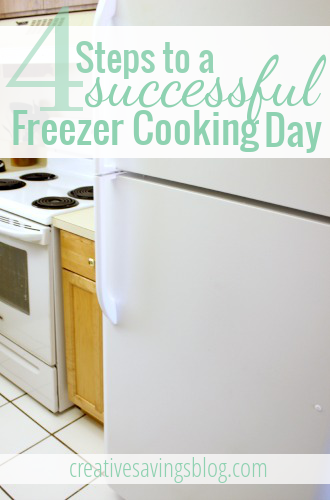 4 Steps to a Successful Freezer Cooking Day   Creative Savings