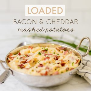 Loaded Bacon Cheddar Mashed Potatoes