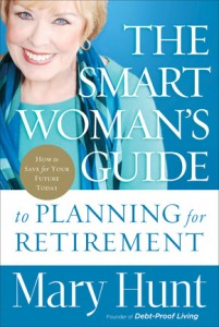 The Smart Woman's Guide to Retirement by Mary Hunt