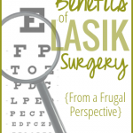 The Cost and Benefits of LASIK Surgery {From a Frugal Perspective}