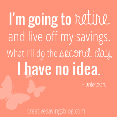 Funny quote, but actually quite true! How prepared are you for retirement?