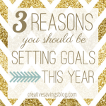 3 Reasons You Should Be Setting Goals This Year