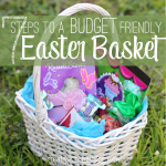 7 Steps to a Budget Friendly Easter Basket