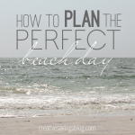 How to Plan the Perfect Beach Day