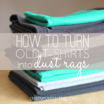 How to Turn Old T-Shirts into Dust Rags