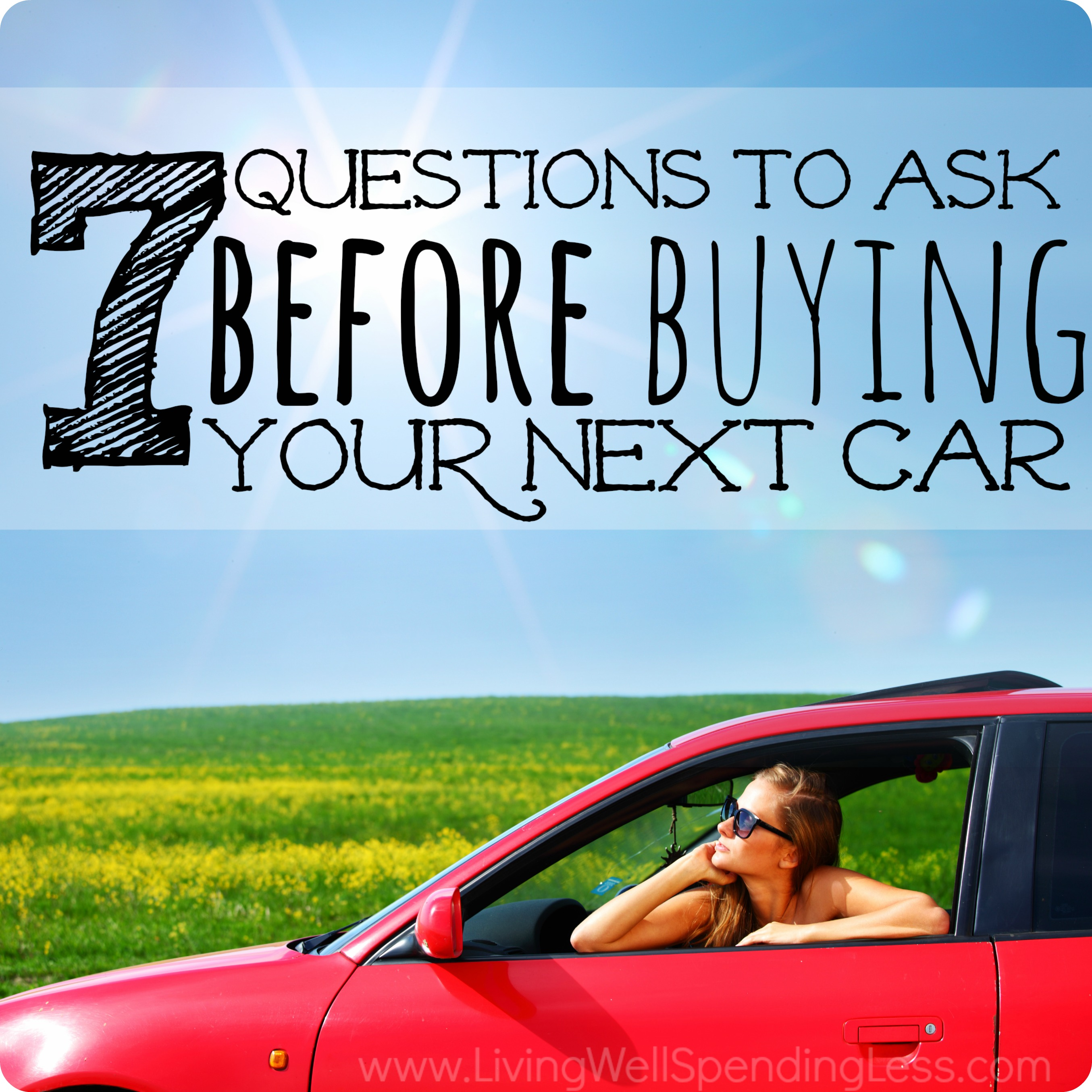 7 Questions To Ask Before Buying Your Next Car