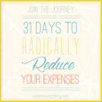 If monthly payments are taking control of your budget, you don't want to miss this 31 Days Series to Radically Reduce Your Expenses!