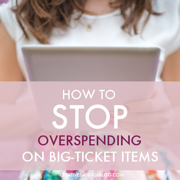 How to Stop Overspending on Big-Ticket Items