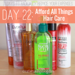 Day 22: Afford All Things Hair Care