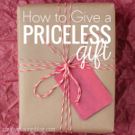 How to Give a Priceless Gift
