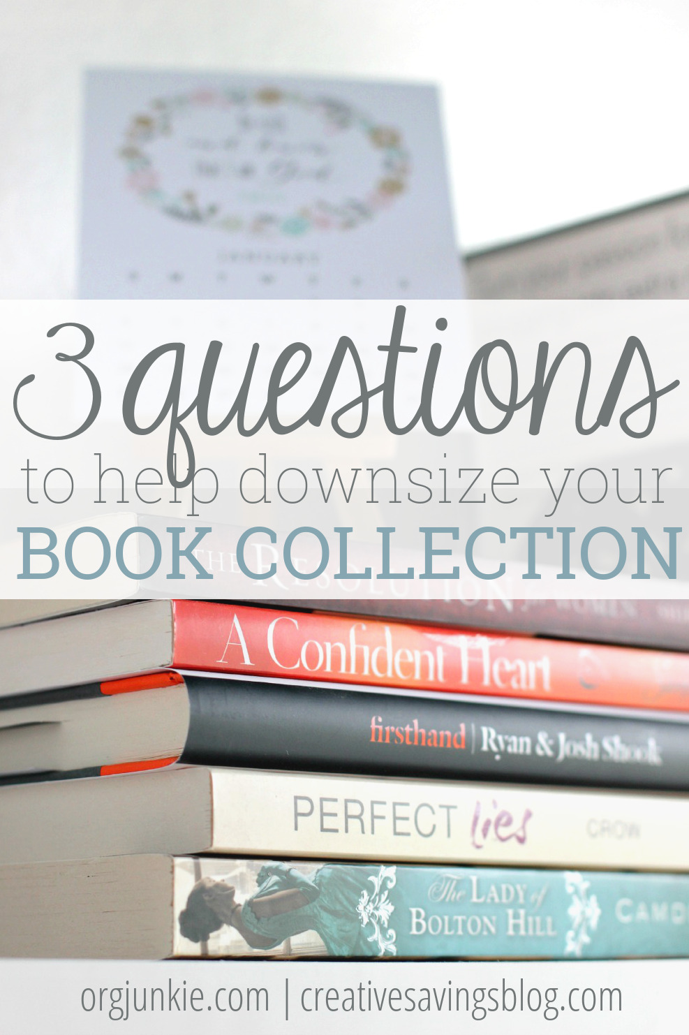 Love to collect books, but tired of the piles and clutter they create in your home? These 3 questions will help organize AND downsize your book collection, without sacrificing quality reads!