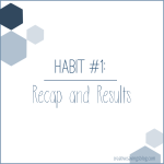 Habit #1: Recap and Results