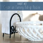 Habit #2: Create an Evening Pick-up Routine