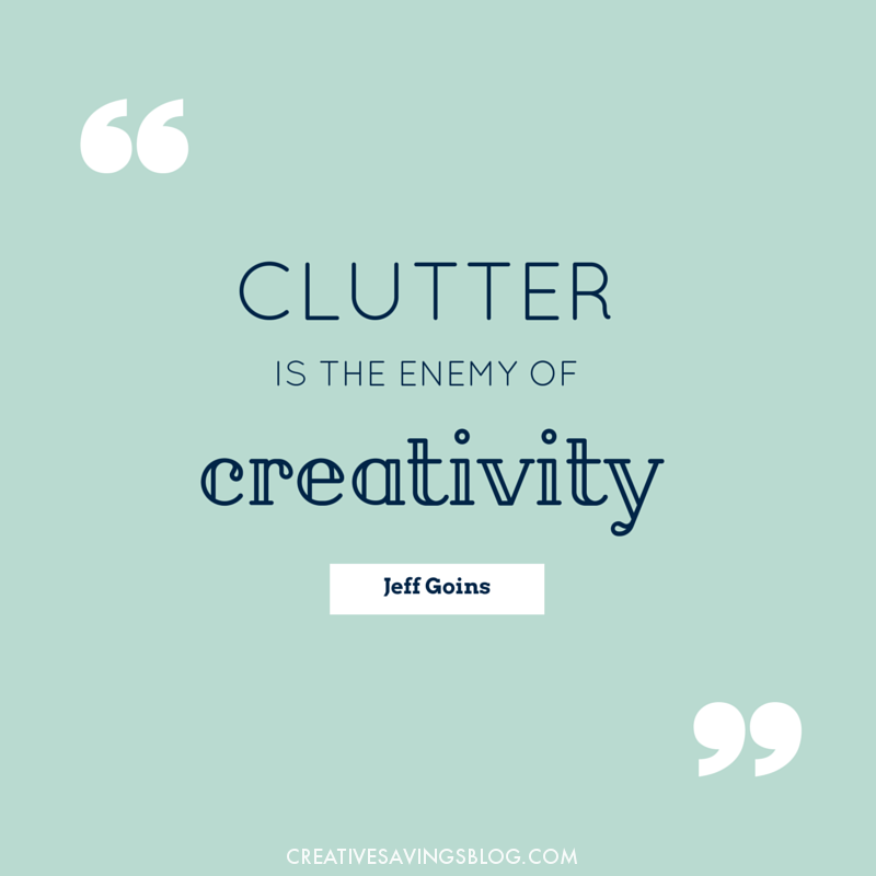 This is so true! I have personally found that it's incredibly hard to function, let alone be creative, when you're surrounded by dirt, grime, and most especially clutter.