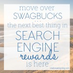 Move Over Swagbucks….The Next Best Thing in Search Engine Rewards is Here