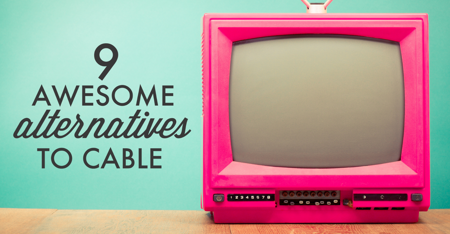 9 Awesome Alternatives to Cable | How to Save on Cable