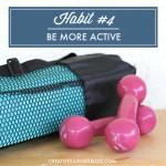 Habit #4: Be More Active