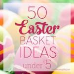 50 Easter Basket Ideas Under $5
