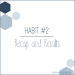 Habit #2: Recap and Results
