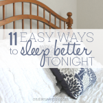 If you toss and turn all night long, you don't want to miss these 11 ways to get a better night's sleep. You'll finally be able to tackle each day with renewed energy AND a clear mind. #2 is a game-changer!