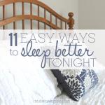 11 Easy Ways to Sleep Better Tonight