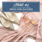 Habit #5: Dress for Success