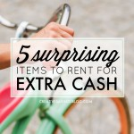 I've been looking for a way to make a dent in our debt and this list is PERFECT for me. I never would have thought to rent out these items to make extra cash. #5 will even help me keep the garage from being too cluttered!
