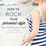 How to Rock Your Personal Style {No Matter Your Size}