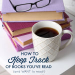 How to Keep Track of Books You've Read {and Want to Read!}