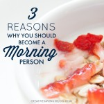 3 Reasons Why You Should Become a Morning Person