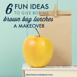 6 Fun Ideas to Give Boring Brown Bag Lunches a Makover