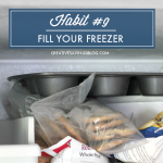 Habit #9: Fill Your Freezer