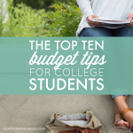 The Top Ten Budget Tips for College Students