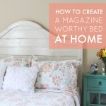 How to Create a Magazine Worthy Bed at Home {With 6 No-Fail Recipes!}