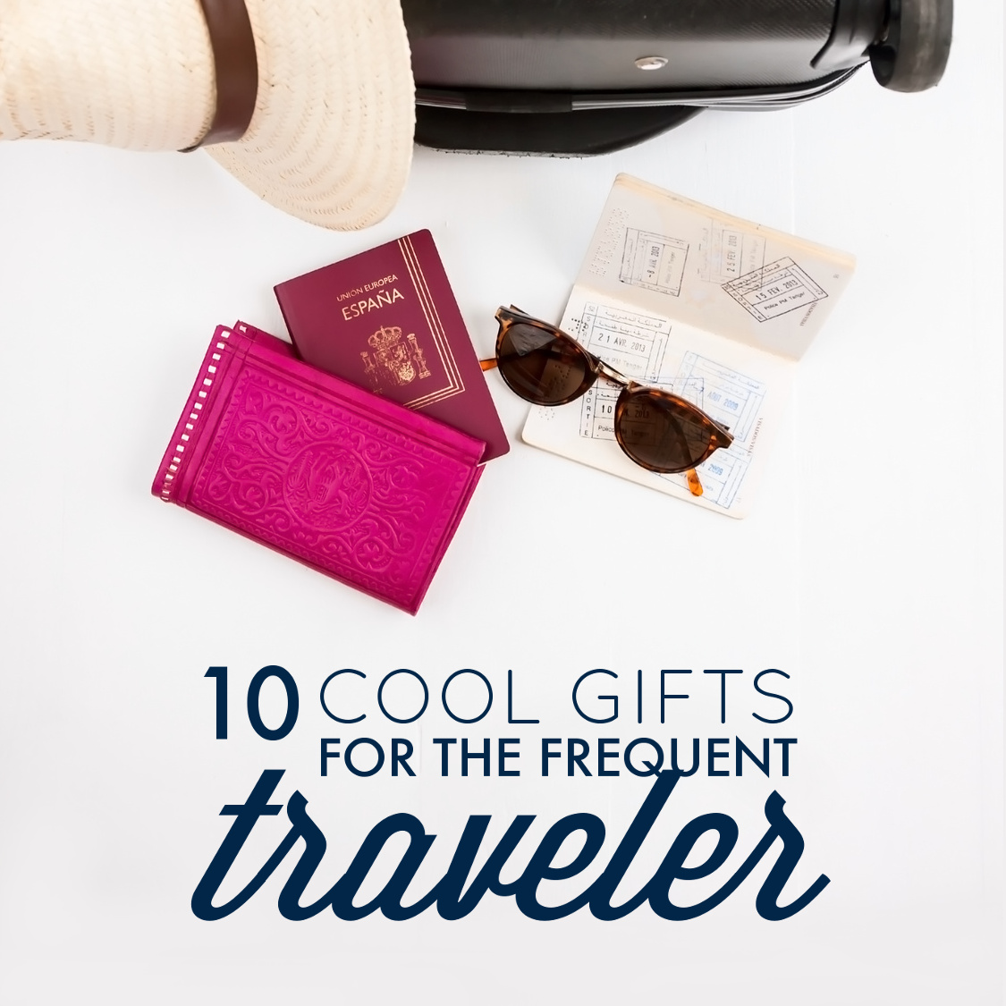 Best Gifts For Frequent Travelers