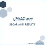 Habit #10: Recap and Results