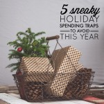 5 Sneaky Holiday Spending Traps to Avoid This Year