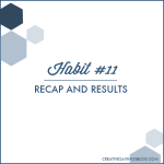 Habit #11: Recap and Results