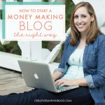 How to Start a Money Making Blog {The Right Way}