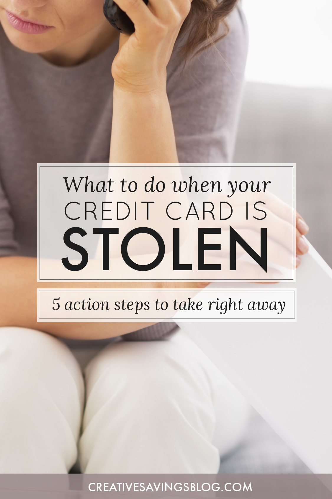 Did someone just hack into your credit card account? Don't let panic paralyze you into inaction. Here are 5 steps to take RIGHT NOW so you can protect your financial information and stay safe. Psst....those of you who haven't experienced this yet, save this post for later so you know exactly what to do just in case!