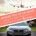 Should You Fly or Drive? How to Make the Most Cost-Effective Decision