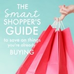 The Smart Shoppers Guide to Save on Things You're Already Buying
