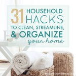 31 Household Hacks to Clean, Streamline, and Organize Your Home