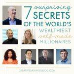 7 Surprising Secrets of The World's Wealthiest Self-Made Millionaires
