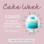 Cake Week: 5 Days to Create Professional-Looking Cakes at Home