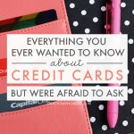 Everything You Ever Wanted to Know About Credit Cards