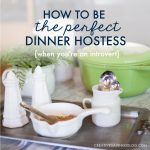How to Be the Perfect Dinner Hostess {When You're an Introvert}
