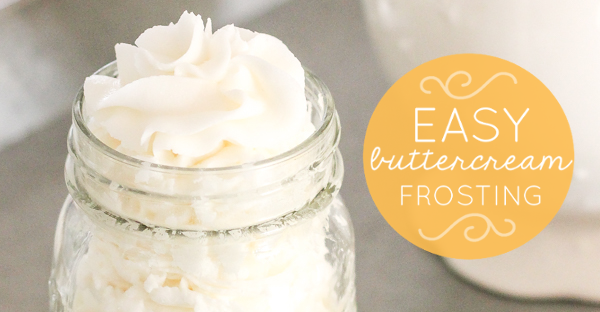 Easy Buttercream Frosting Recipe For Cakes And Cupcakes