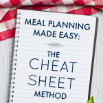 Meal Planning Made Easy: The Cheat Sheet Method